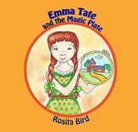 Emma Tate and the Magic Plate by Rosita Bird
