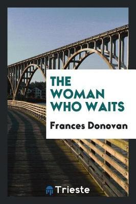 The Woman Who Waits by Frances Donovan image