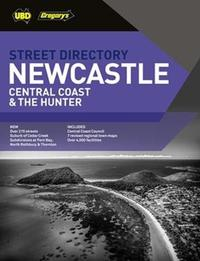 Newcastle Central Coast & The Hunter Street Directory 8th ed by UBD / Gregory's