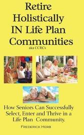 Retire Holistically in Life Plan Communities by Frederick Herb