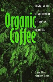 Organic Coffee by Maria Elena Martinez-Torres