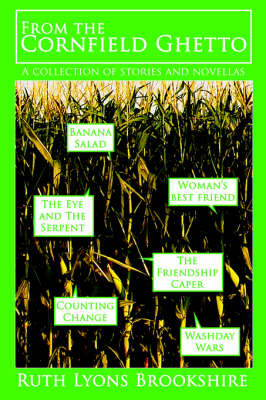 From the Cornfield Ghetto: A Collection of Stories and Novellas by Ruth Lyons Brookshire image