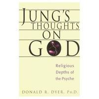 Jung'S Thoughts on God by Donald Dyer