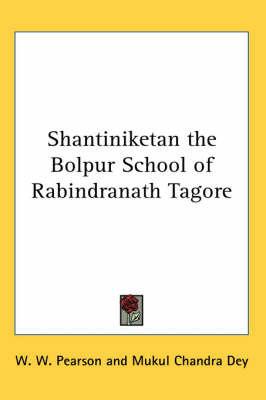 Shantiniketan the Bolpur School of Rabindranath Tagore by W W Pearson image