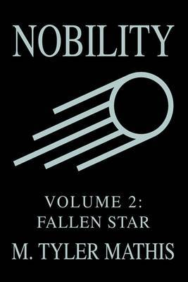 Nobility: Volume 2: Fallen Star by M. Tyler Mathis image