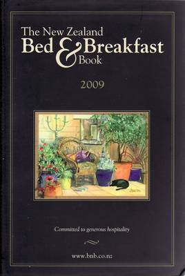 New Zealand Bed and Breakfast Book: 2009