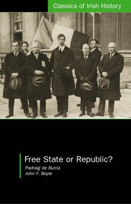 Free State or Republic? by Padraig de Burca