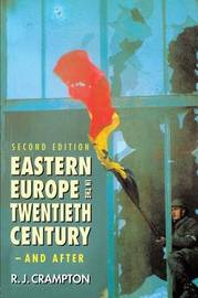 Eastern Europe in the Twentieth Century - And After by R.J. Crampton image