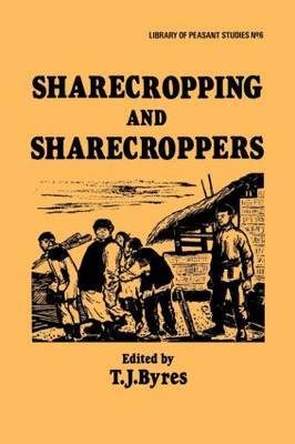 Sharecropping and Sharecroppers by T.J. Byres