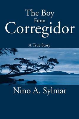 The Boy from Corregidor: A True Story by Nino A. Sylmar image