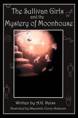The Sullivan Girls and the Mystery of Moonhouse by A.G. Deiss image