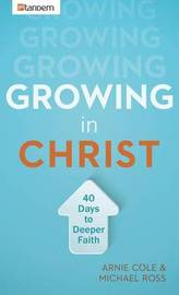 Growing in Christ by Arnie Cole