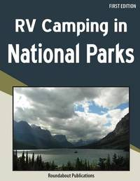 RV Camping in National Parks by Roundabout Publications