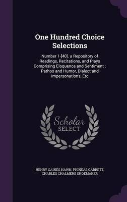 One Hundred Choice Selections by Henry Gaines Hawn