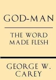 God-Man by George W Carey