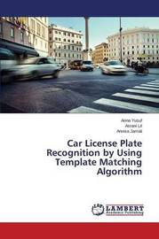 Car License Plate Recognition by Using Template Matching Algorithm by Yusuf Arina