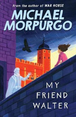 My Friend Walter by Michael Morpurgo