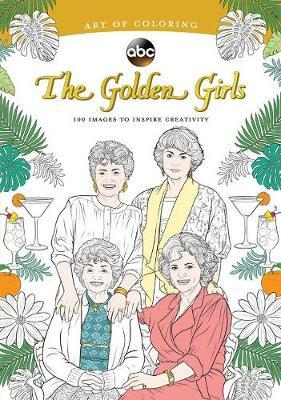 Art Of Coloring: Golden Girls | Disney Book Group Book | In