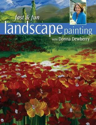 Fast and Fun Landscape Painting with Donna Dewberry by Donna Dewberry