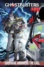 Ghostbusters 101 Everyone Answers The Call by Erik Burnham