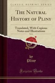 The Natural History of Pliny, Vol. 6 by Pliny Pliny image