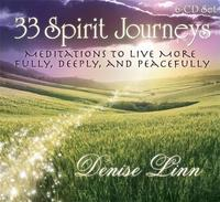 33 Spirit Journeys: Meditations to Live More Fully, Deeply, and Peacefully by Denise Linn