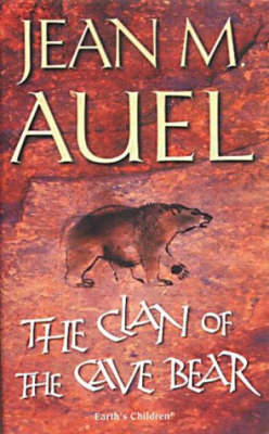 The Clan of the Cave Bear (Earth's Children #1) by Jean M Auel