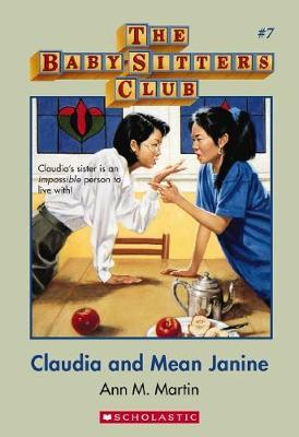 Baby-sitters Club #7: Claudia and Mean Janine by Martin Ann M