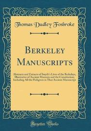 Berkeley Manuscripts by Thomas Dudley Fosbroke