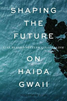 Shaping the Future on Haida Gwaii by Joseph Weiss image