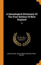 A Genealogical Dictionary of the First Settlers of New England by James Savage