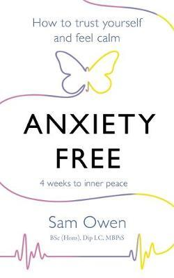 Anxiety Free by Sam Owen