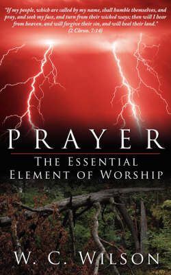 Prayer The Essential Element of Worship by W. C. Wilson image