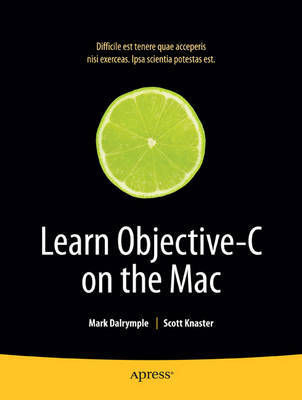 Learn Objective C on the Mac (Learn Series) by Scott Knaster
