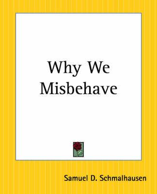 Why We Misbehave by Samuel D. Schmalhausen