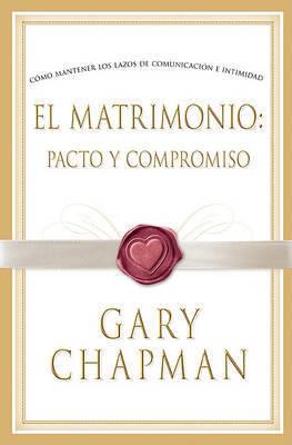 El Matrimonio by Gary Chapman