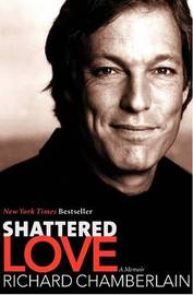 Shattered Love by Richard Chamberlain image