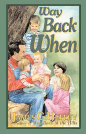 Way Back When (second Edition) by James C. Hefley image