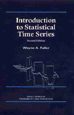Introduction to Statistical Time Series by Wayne A. Fuller