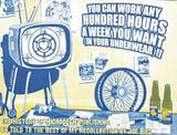 You Can Work Any Hundred Hours a Week You Want (in Your Underwear)!! by Joe Biel