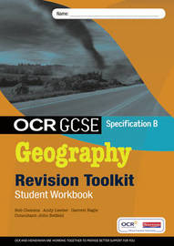 OCR GCSE Geography B: Revision Toolkit Student Workbook by Garrett Nagle