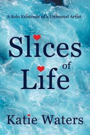 Slices of Life by Katie Waters image