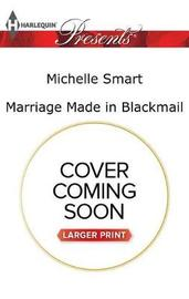Marriage Made in Blackmail by Michelle Smart