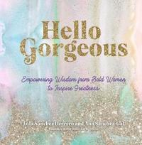 Hello Gorgeous by The Oliver Gal Artist Co.