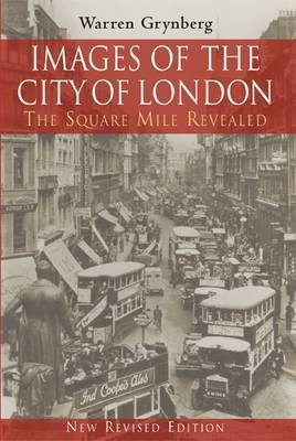 Images of the City of London: The Square Mile Revealed by Warren Grynberg