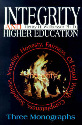 Integrity and Higher Education by Henry H. Walbesser