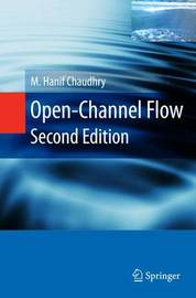 Open-Channel Flow by M.Hanif Chaudhry
