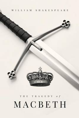 an analysis of the authority in the tragedy of macbeth by william shakespeare Macbeth: gender and gender authority read the tragedy macbeth by william shakespeare and will write their analysis of lady macbeth and lady macbeth's.