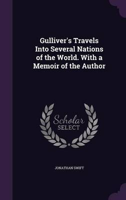 Gulliver's Travels Into Several Nations of the World. with a Memoir of the Author by Jonathan Swift image