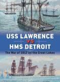 USS Lawrence vs HMS Detroit by Mark Lardas
